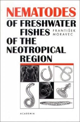 Nematodes of Freshwater Fishes of the Neotropical Region