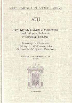 Proceedings of the 20th International Congress of Entomology - Florence 1996, Volume 4: Phylogeny and Evolution of Subterranean and Endogean Cholevidae (= Leiodidae Cholevinae)