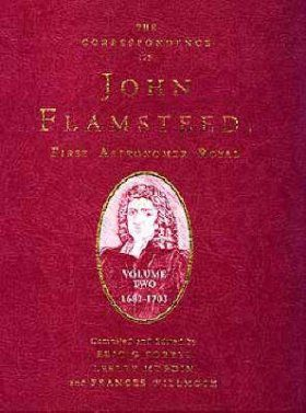 The Correspondence of John Flamsteed, The First Astronomer Royal, Volume 2