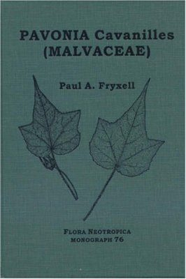 Flora Neotropica, Volume 76: The New World Species of Pavonia Cav (Malvaceae)