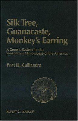 Silk Tree, Guanacaste, Monkey's Earring: A Generic System for the Synandrous Mimosaceae of the Americas, Part III: Calliandra