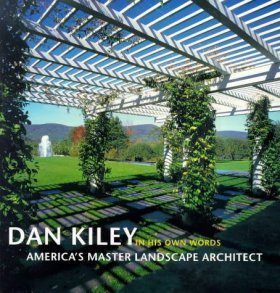 Dan Kiley: In His Own Words