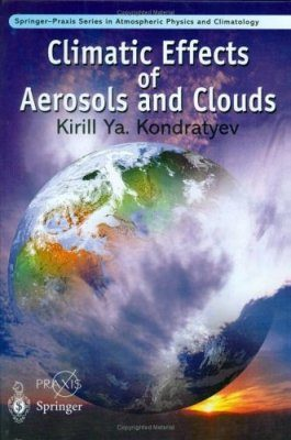 The Climatic Effects of Aerosols and Clouds