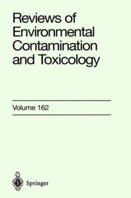 Reviews of Environmental Contamination and Toxicology, Volume 162