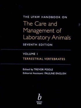 The UFAW Handbook on the Care and Management of Laboratory Animals, Volume 1: Terrestrial Vertebrates