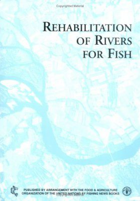 Rehabilitation of Rivers for Fish