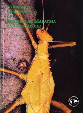 Stick and Leaf Insects of Peninsular Malaysia and Singapore