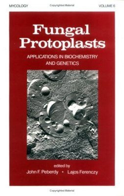 Fungal Protoplasts: Applications in Biochemistry and Genetics