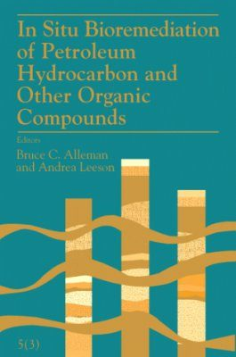 In Situ Bioremediation of Petroleum Hydrocarbon and Other Organic Compounds