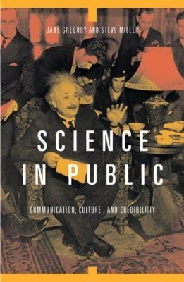 Science in Public: Communication, Culture and Credibility