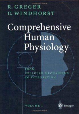 Comprehensive Human Physiology: From Cellular Mechanisms to Integration