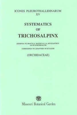 Icones Pleurothallidinarum XV: Systematics of Trichosalpinx [MSB 64]