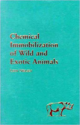 Chemical Immobilization of Wild and Exotic Animals