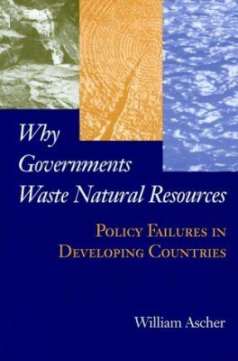 Why Governments Waste Natural Resources