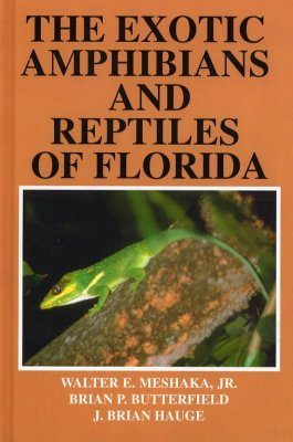 The Exotic Amphibians and Reptiles of Florida
