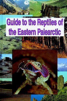 Guide to the Reptiles of the Eastern Palearctic