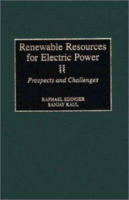 Renewable Resources for Electric Power: Prospects and Challenges