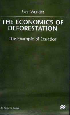 The Economics of Deforestation