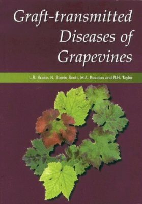 Grapevine Management: Controlling Graft-Transmitted Diseases