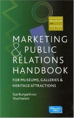 PR and Marketing Handbook for Museums, Galleries and Heritage Attractions