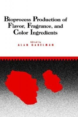 Bioprocess Production of Flavor, Fragrance and Color Ingredients