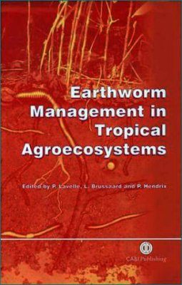 Earthworm Management in Tropical Agroecosystems
