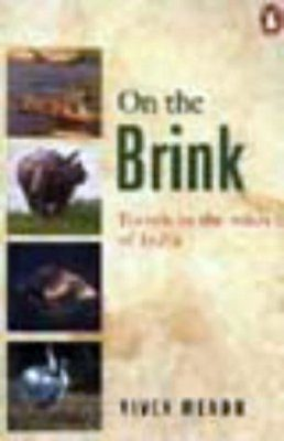 On the Brink: Travels in the Wilds of India