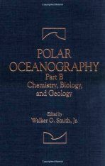 Polar Oceanography, Part B: Chemistry, Biology, and Geology