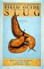 Field Guide to the Slug