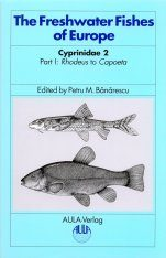 The Freshwater Fishes of Europe, Volume 5/I: Cyprinidae 2, Part I: Rhodeus to Capoeta