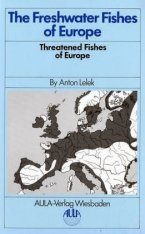 The Freshwater Fishes of Europe, Volume 9: Threatened Fishes of Europe