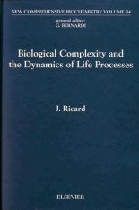 Biological Complexity and the Dynamics of Life Processes