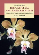 The Cattleyas and Their Relatives, Volume 6: The South American Encyclia Species