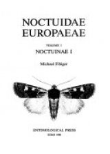 Noctuidae Europaeae, Volume 1 [English / French]