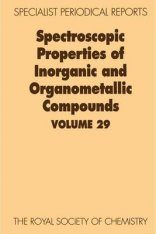 Spectroscopic Properties of Inorganic and Organometallic Compounds: Volume 29