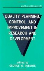 Quality Planning, Control, and Improvement in Research and Development