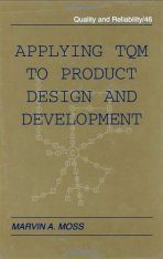 Applying TQM to Product Design and Development