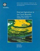 "Food and Agriculture in the Czech Republic: From a ""Velvet"" Transition to the Challenges of EU Accession"