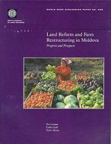 Land Reform and Farm Restructuring in Moldova: Progress and Prospects