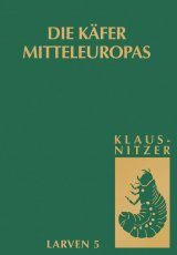 Die Käfer Mitteleuropas, Band L5: Larven, Polyphaga 4 [The Beetles of Central Europe, Volume L5: Polyphaga 4]
