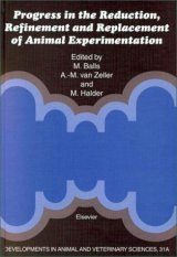 Progress in the Reduction, Refinement and Replacement of Animal Experimentation (2-Volume Set)