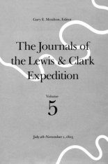 The Journals of the Lewis and Clark Expedition, Volume 5: July 28 - November 1, 1805