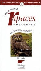 Guide des Rapaces Nocturnes: Chouettes et Hiboux [Guide to Nocturnal Birds of Prey: Owls]