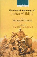 The Oxford Anthology of Indian Wildlife, Volume 1