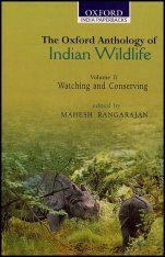 The Oxford Anthology of Indian Wildlife, Volume 2: Watching and Conservation