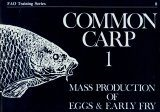 Common Carp - Part 1: Mass Production of Eggs and Early Fry