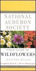 National Audubon Society Field Guide to North American Wildflowers of the Western Region