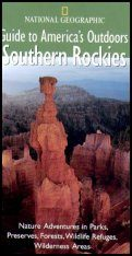 National Geographic Guides to America's Outdoors: Southern Rockies