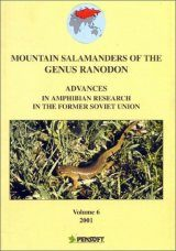 Advances in Amphibian Research in the Former Soviet Union, Volume 6: Mountain Salamanders of the Genus Ranodon