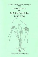 Icones Pleurothallidinarum XXI: Systematics of Masdevallia, Part 2 [MSB 82]
